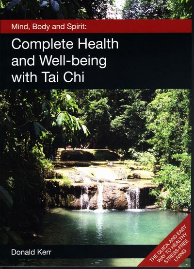 Complete Health and Well-being with Tai Chi - by Sifu Donald Kerr - cover image