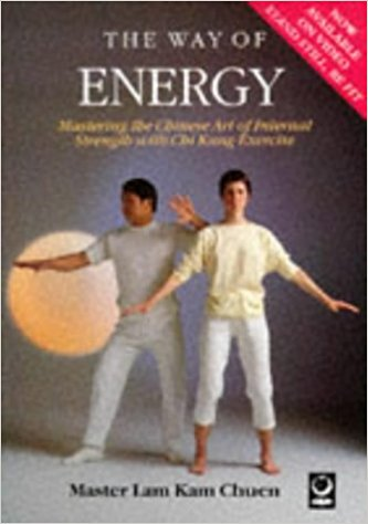 The Way of Energy - by Master Lam Kam Chuen - cover image